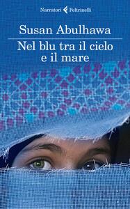 Nel blu tra il cielo e il mare - Susan Abulhawa - copertina
