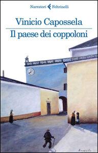 Foto Cover di Il paese dei coppoloni, Libro di Vinicio Capossela, edito da Feltrinelli