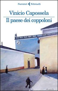 Libro Il paese dei coppoloni Vinicio Capossela