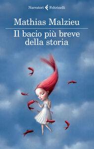 Foto Cover di Il bacio più breve della storia, Libro di Mathias Malzieu, edito da Feltrinelli
