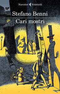 Libro Cari mostri Stefano Benni