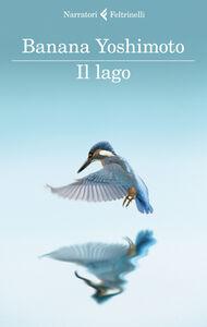 Foto Cover di Il lago, Libro di Banana Yoshimoto, edito da Feltrinelli