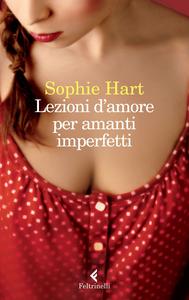 Libro Lezioni d'amore per amanti imperfetti Sophie Hart