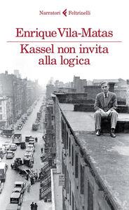 Libro Kassel non invita alla logica Enrique Vila-Matas
