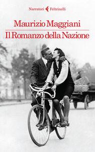 Libro Il romanzo della nazione Maurizio Maggiani