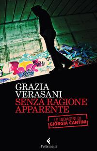 Senza ragione apparente. Le indagini di Giorgia Cantini - Verasani Grazia - wuz.it