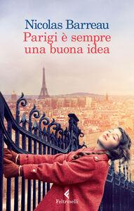 Foto Cover di Parigi è sempre una buona idea, Libro di Nicolas Barreau, edito da Feltrinelli