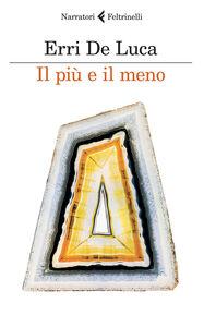 Libro Il più e il meno Erri De Luca