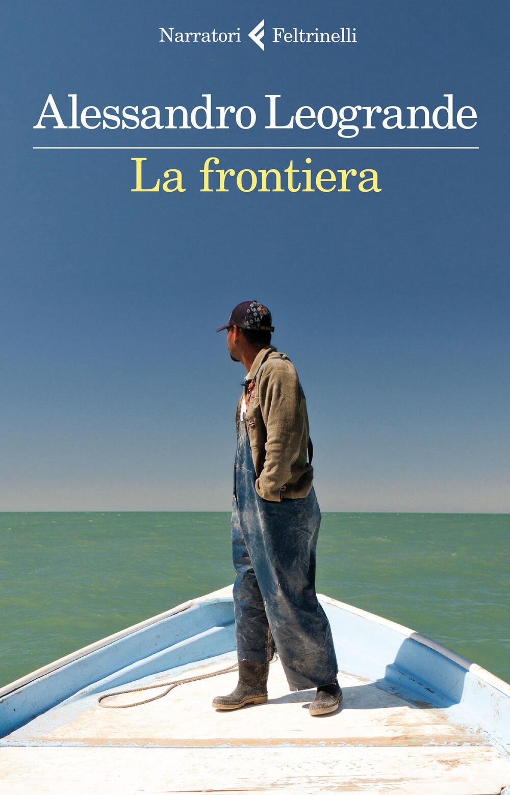 La frontiera alessandro leogrande libro feltrinelli for Riviste feltrinelli