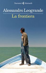 Libro La frontiera Alessandro Leogrande