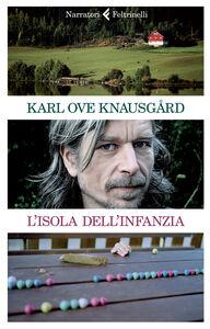 Libro L' isola dell'infanzia Karl Ove Knausgård
