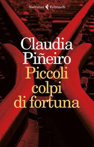 Libro Piccoli colpi di fortuna Claudia Piñeiro