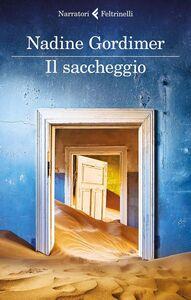 Foto Cover di Il saccheggio e altri racconti, Libro di Nadine Gordimer, edito da Feltrinelli