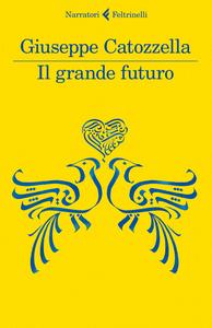Libro Il grande futuro Giuseppe Catozzella