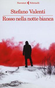 Libro Rosso nella notte bianca Stefano Valenti