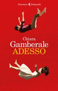 Foto Cover di Adesso, Libro di Chiara Gamberale, edito da Feltrinelli