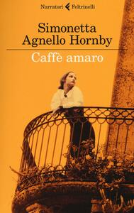 Caffè amaro - Simonetta Agnello Hornby - copertina