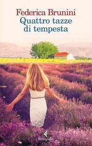 Libro Quattro tazze di tempesta Federica Brunini
