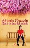 Libro Non è la fine del mondo Alessia Gazzola