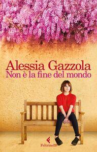 Foto Cover di Non è la fine del mondo, Libro di Alessia Gazzola, edito da Feltrinelli