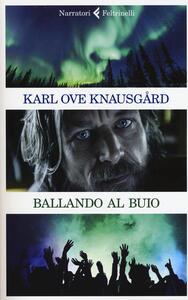 Ballando al buio - Karl Ove Knausgård - copertina