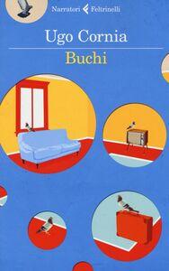 Foto Cover di Buchi, Libro di Ugo Cornia, edito da Feltrinelli