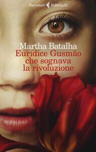Libro Euridíce Gusmão che sognava la rivoluzione Martha Batalha