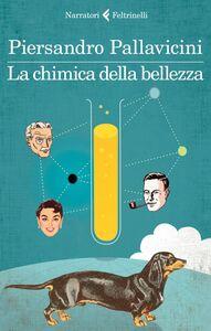 Libro La chimica della bellezza Piersandro Pallavicini