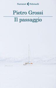 Libro Il passaggio Pietro Grossi