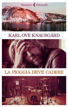 La pioggia deve cadere - Karl Ove Knausgård - copertina