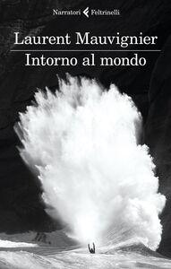Foto Cover di Intorno al mondo, Libro di Laurent Mauvignier, edito da Feltrinelli