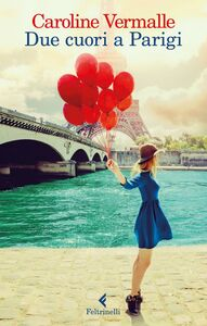 Libro Due cuori a Parigi Caroline Vermalle
