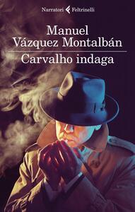 Carvalho indaga - Manuel Vázquez Montalbán - copertina