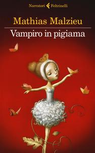 Libro Vampiro in pigiama Mathias Malzieu