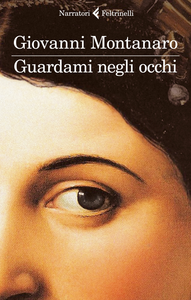 Libro Guardami negli occhi Giovanni Montanaro