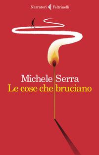 Le cose che bruciano - Serra Michele - wuz.it