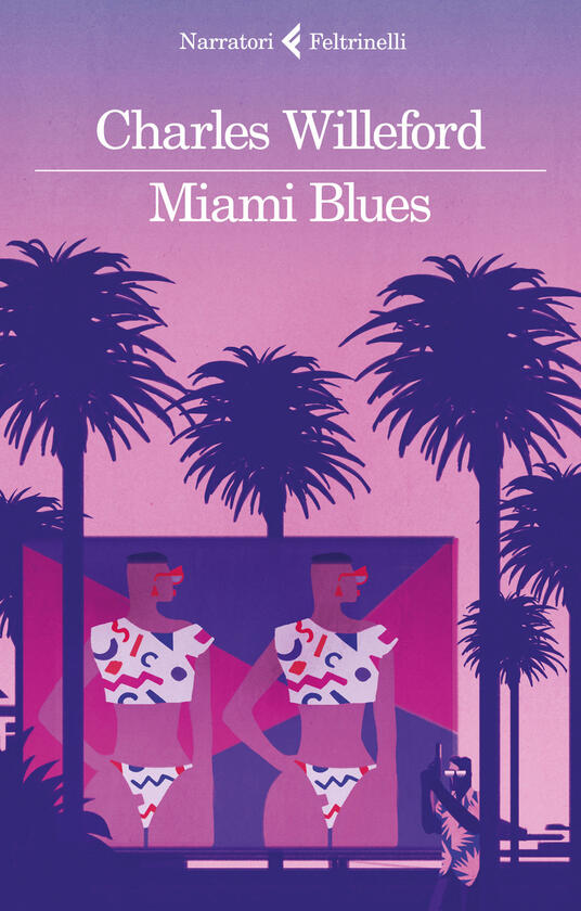 Miami Blues - Charles Willeford - copertina