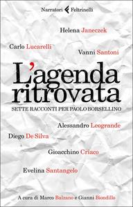 Libro L' agenda ritrovata. Sette racconti per Paolo Borsellino