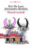 Libro Diavoli custodi Erri De Luca Alessandro Mendini