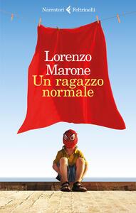 Un ragazzo normale - Lorenzo Marone - copertina
