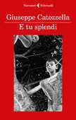 Libro E tu splendi Giuseppe Catozzella