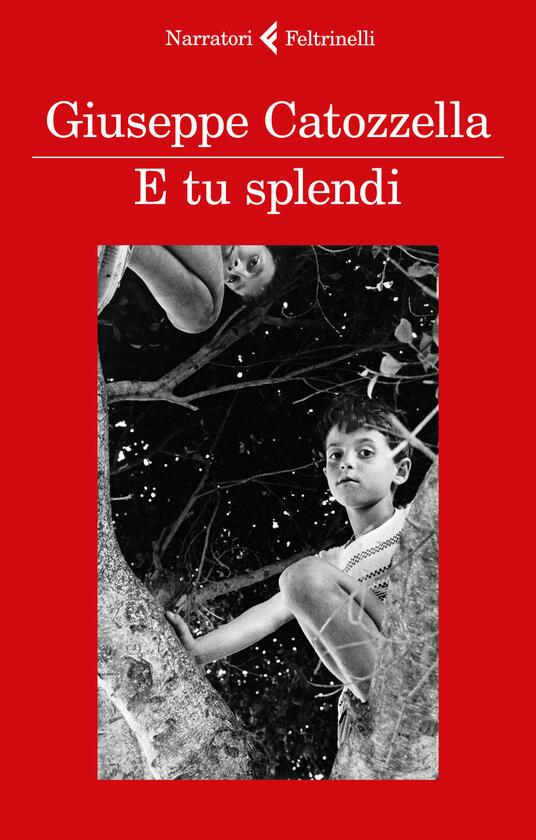E tu splendi - Giuseppe Catozzella - copertina