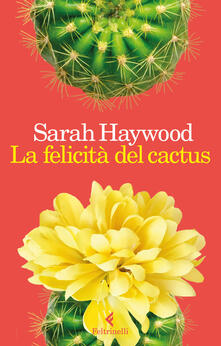 La felicità del cactus - Sarah Haywood - copertina