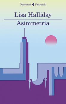 Asimmetria - Lisa Halliday - copertina