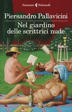 Libro Nel giardino delle scrittrici nude Piersandro Pallavicini