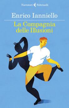 La compagnia delle illusioni - Enrico Ianniello - copertina