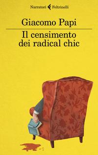 Il censimento dei radical chic - Papi Giacomo - wuz.it