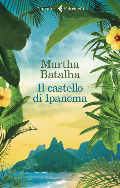 Come Si Dice Letto A Castello In Inglese.Il Castello Di Ipanema Martha Batalha Libro Feltrinelli I