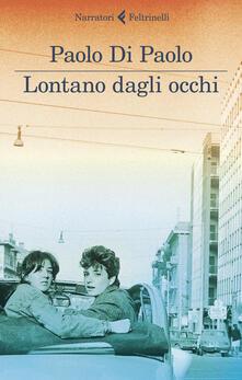 Lontano dagli occhi - Paolo Di Paolo - copertina