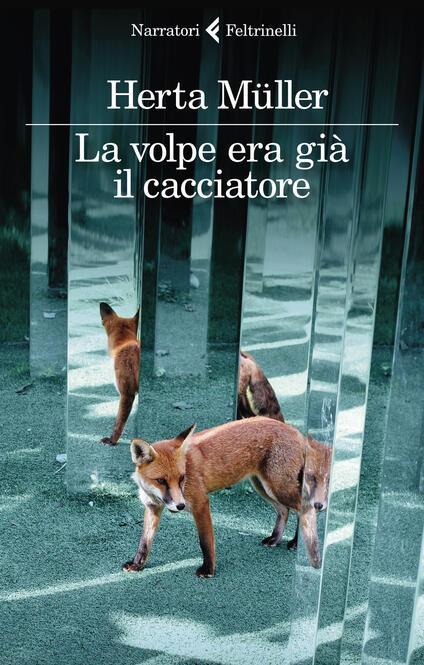 La volpe era già il cacciatore - Herta Müller - copertina